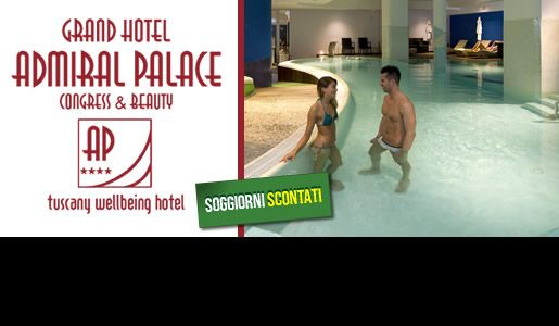 Pacchetto Weekend presso Grand Hotel Admiral Palace - Chianciano Terme
